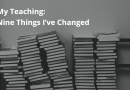 My Teaching: Nine Things I've Changed