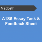 A1S5 Essay Task and Feedback Sheet - Macbeth Teaching Resource