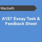 A1S7 Essay Task and Feedback Sheet - Macbeth Teaching Resource