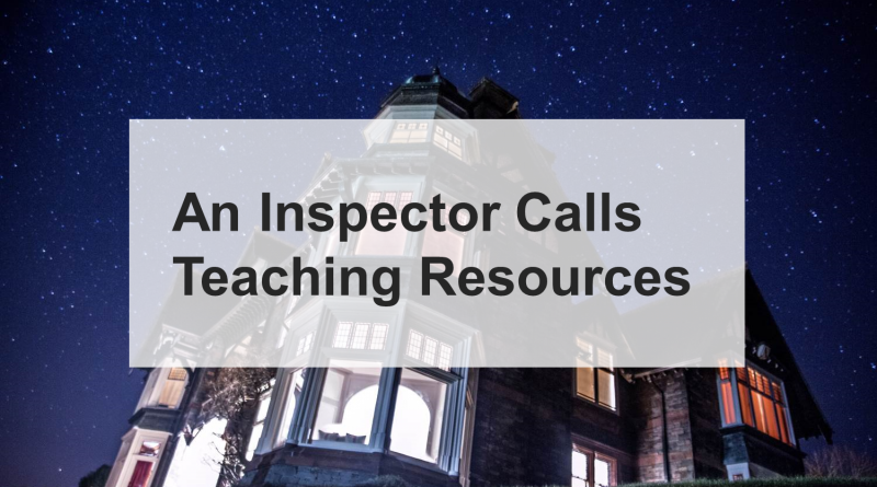 An Inspector Calls Teaching Resources