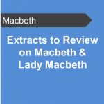 Extracts to Review on Macbeth and Lady Macbeth - Teaching Resource