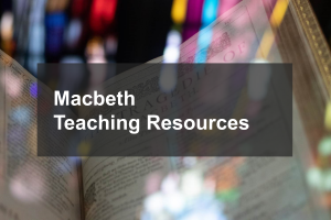 Macbeth Teaching Resources