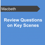 Review Questions on Key Scenes - Macbeth Teaching Resource