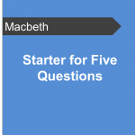 Starter for Five Questions - Macbeth Teaching Resource