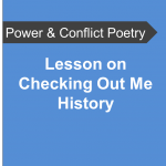 AQA Power and Conflict Poetry - Lesson on Checking Out Me History