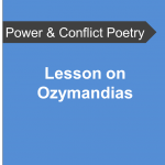 AQA Power and Conflict Poetry - Lesson on Ozymandias