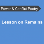 AQA Power and Conflict Poetry - Lesson on Remains