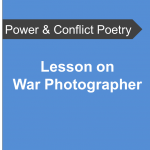 AQA Power and Conflict Poetry - Lesson on War Photographer