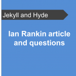 Ian-Rankin-article-and-questions-Jekyll-and-Hyde