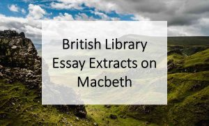British Library Essay Extracts on Macbeth