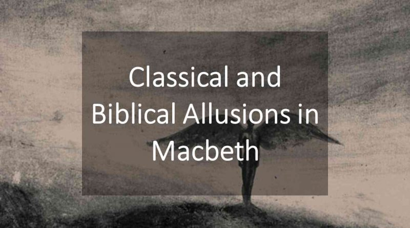 Classical and Biblical Allusions in Macbeth
