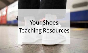 Your Shoes | KS3 Teaching Resources