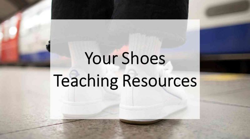 Your Shoes Teaching Resources