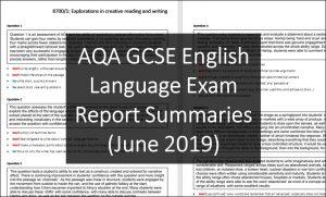 AQA GCSE English Language Exam Report Summaries (June 2019)