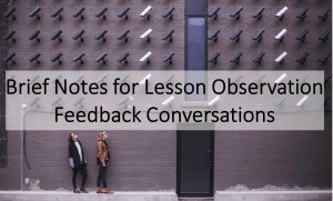Brief Notes for Lesson Observation Feedback Conversations
