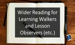 Wider Reading for Learning Walkers and Lesson Observers (etc.)