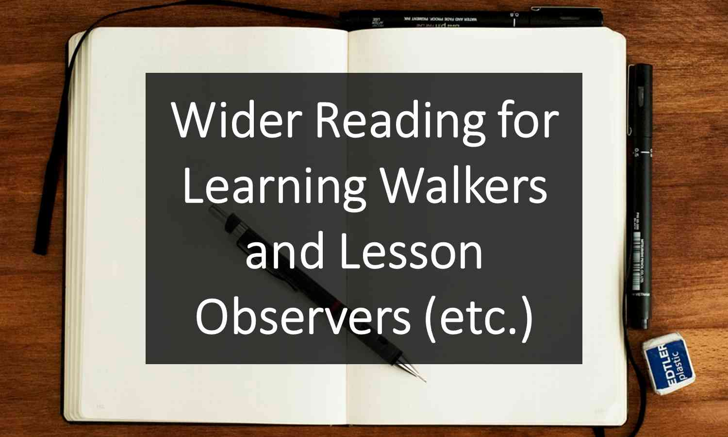 Wider Reading for Learning Walkers and Lesson Observers (etc.) - Douglas Wise