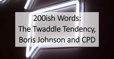 200ish Words: The Twaddle Tendency, Boris Johnson and CPD