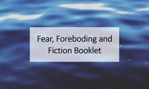 Fear, Foreboding and Fiction Booklet