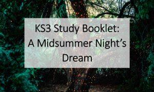 KS3 Study Booklet A Midsummer Nights Dream
