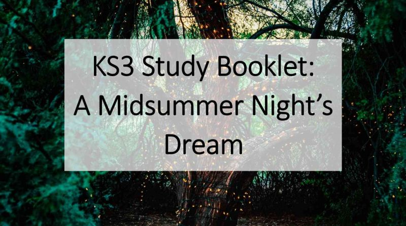 KS3 Study Booklet A Midsummer Nights Dream