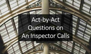 Act-by-Act Questions on An Inspector Calls