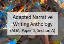 Adapted Narrative Writing Anthology (AQA, Paper 1, Section A)