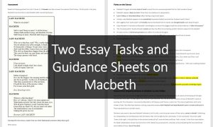 Two Essay Tasks and Guidance Sheets on Macbeth