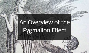 An Overview of the Pygmalion Effect