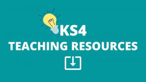 KS4 TEACHING RESOURCES