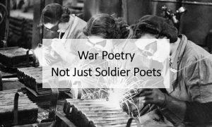 War Poetry: Not Just Soldier-Poets