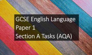 GCSE English Language, Paper 1, Section A Tasks (AQA)