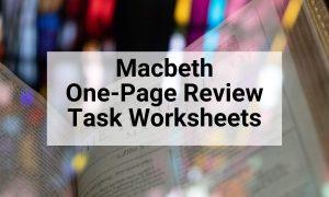 Macbeth One-Page Review Task Worksheets | KS4