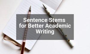 Sentence Stems for Better Academic Writing