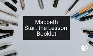 Macbeth Start the Lesson Booklet   KS4 Teaching Resource